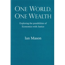One World One Wealth - Exploring the Possibilities of Economics with Justice